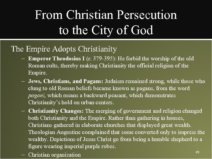 From Christian Persecution to the City of God The Empire Adopts Christianity – Emperor