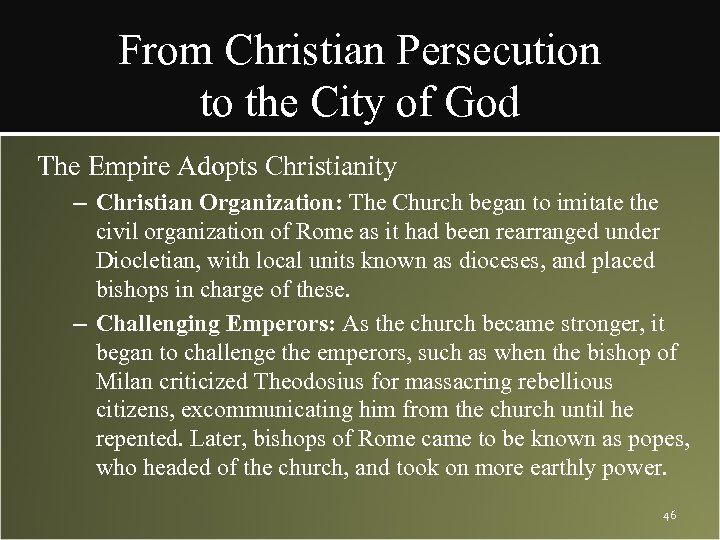 From Christian Persecution to the City of God The Empire Adopts Christianity – Christian