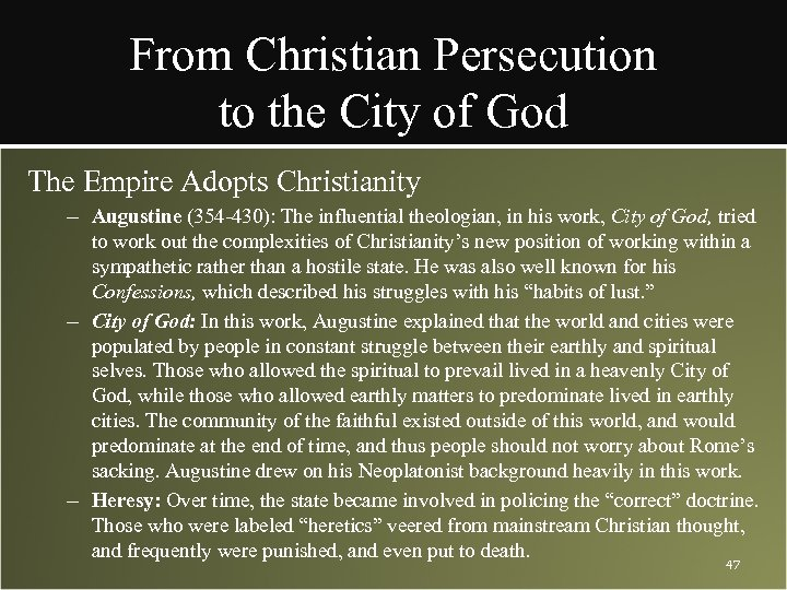 From Christian Persecution to the City of God The Empire Adopts Christianity – Augustine