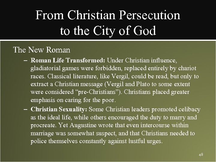 From Christian Persecution to the City of God The New Roman – Roman Life
