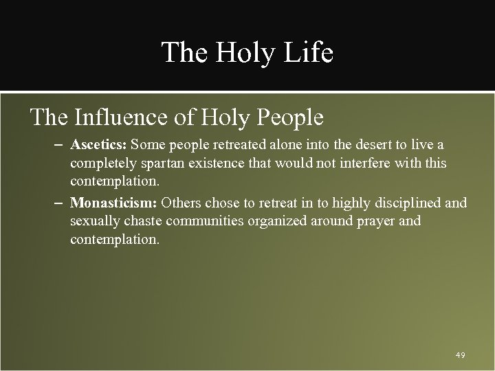 The Holy Life The Influence of Holy People – Ascetics: Some people retreated alone