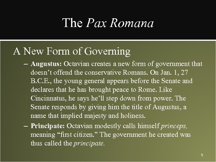 The Pax Romana A New Form of Governing – Augustus: Octavian creates a new