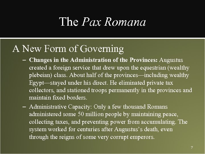 The Pax Romana A New Form of Governing – Changes in the Administration of