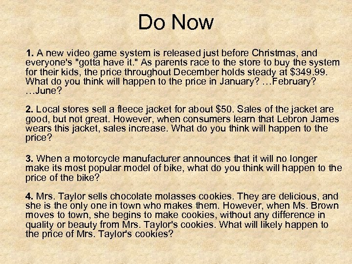 Do Now 1. A new video game system is released just before Christmas, and