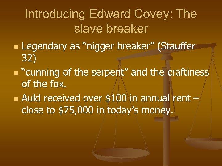 """Introducing Edward Covey: The slave breaker n n n Legendary as """"nigger breaker"""" (Stauffer"""