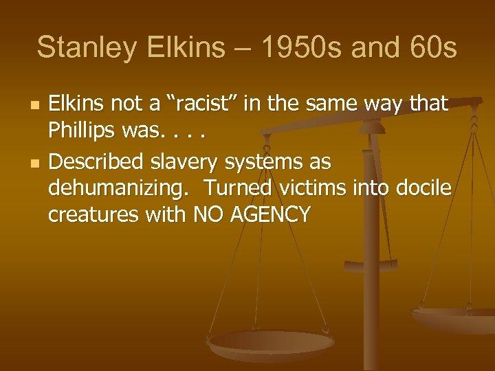 """Stanley Elkins – 1950 s and 60 s n n Elkins not a """"racist"""""""