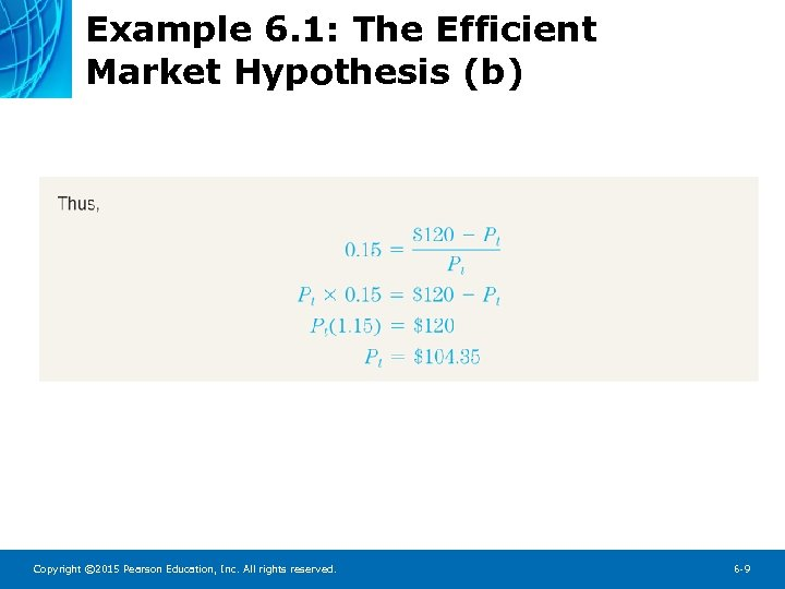 Example 6. 1: The Efficient Market Hypothesis (b) Copyright © 2015 Pearson Education, Inc.