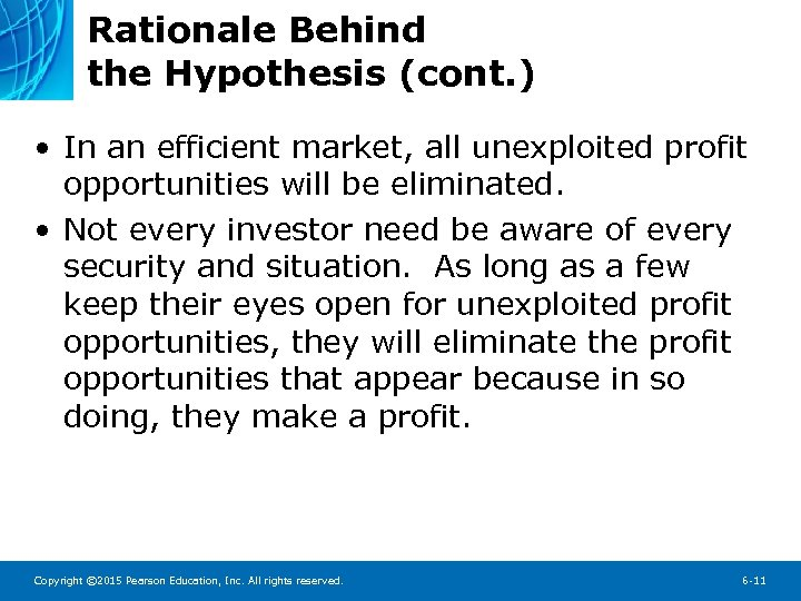 Rationale Behind the Hypothesis (cont. ) • In an efficient market, all unexploited profit