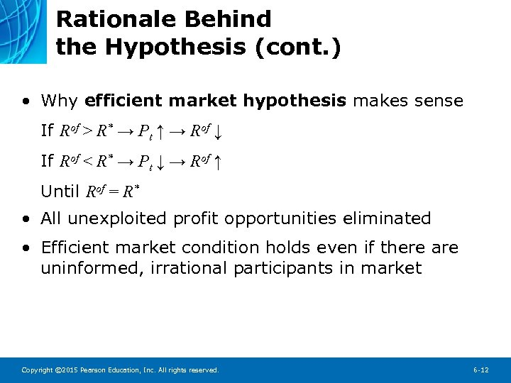 Rationale Behind the Hypothesis (cont. ) • Why efficient market hypothesis makes sense If