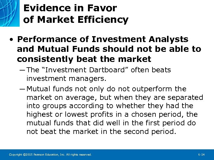 Evidence in Favor of Market Efficiency • Performance of Investment Analysts and Mutual Funds