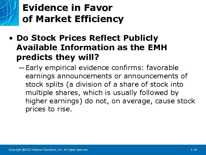 Evidence in Favor of Market Efficiency • Do Stock Prices Reflect Publicly Available Information