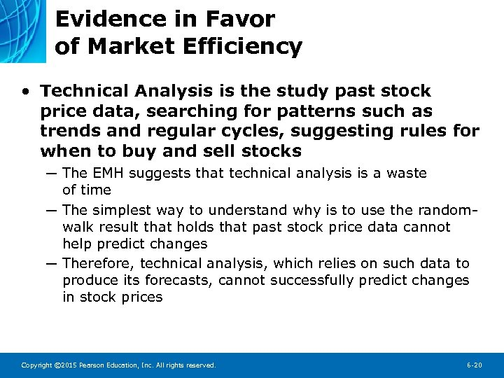 Evidence in Favor of Market Efficiency • Technical Analysis is the study past stock