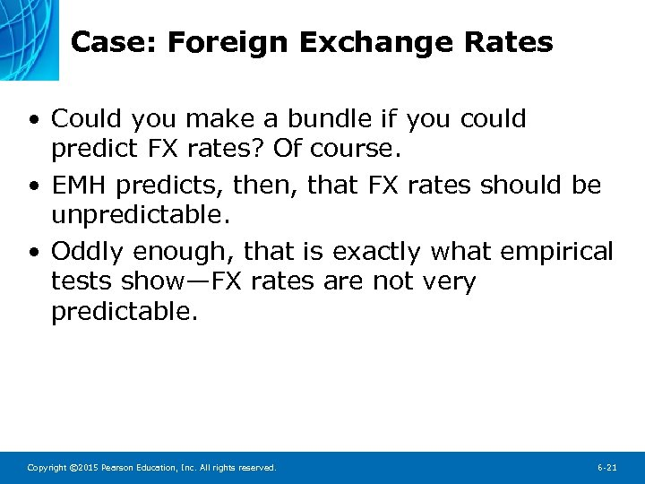 Case: Foreign Exchange Rates • Could you make a bundle if you could predict