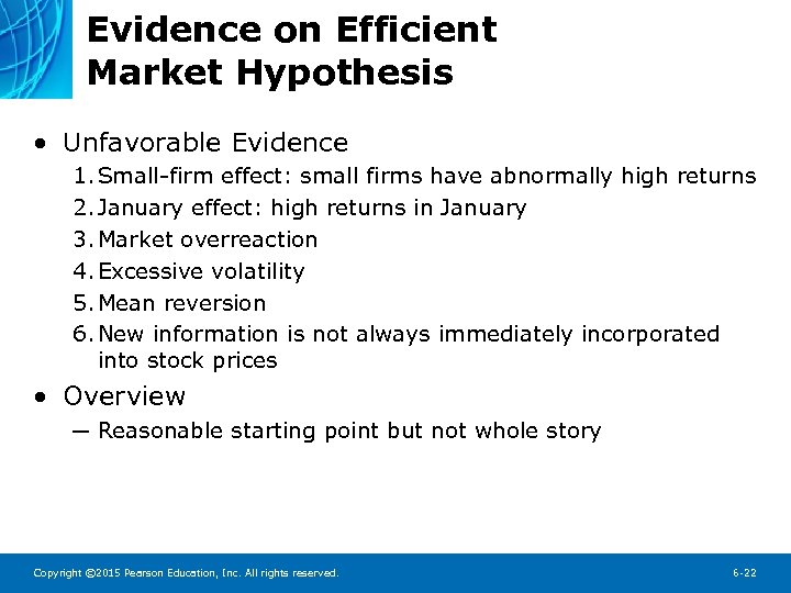 Evidence on Efficient Market Hypothesis • Unfavorable Evidence 1. Small-firm effect: small firms have