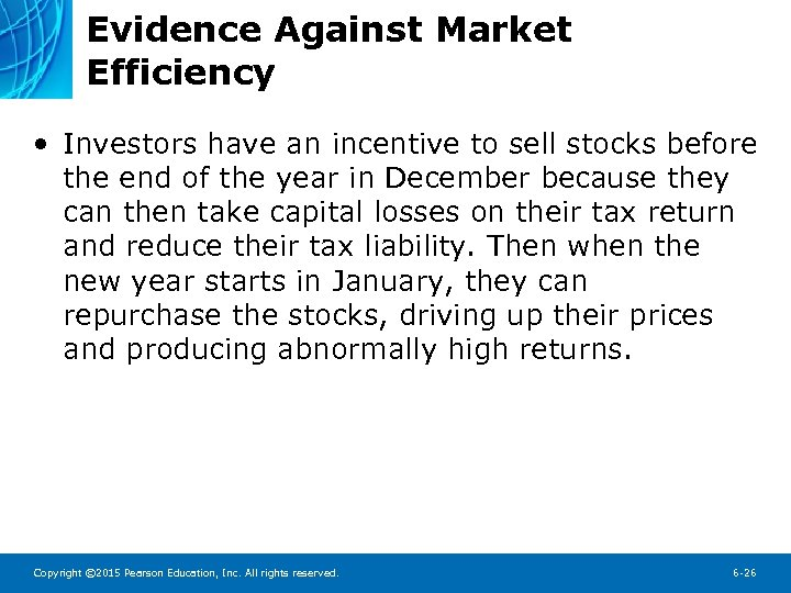 Evidence Against Market Efficiency • Investors have an incentive to sell stocks before the