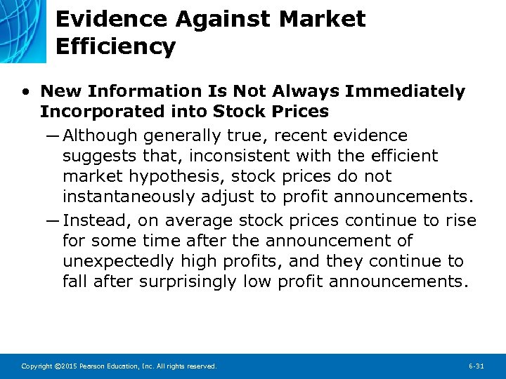 Evidence Against Market Efficiency • New Information Is Not Always Immediately Incorporated into Stock