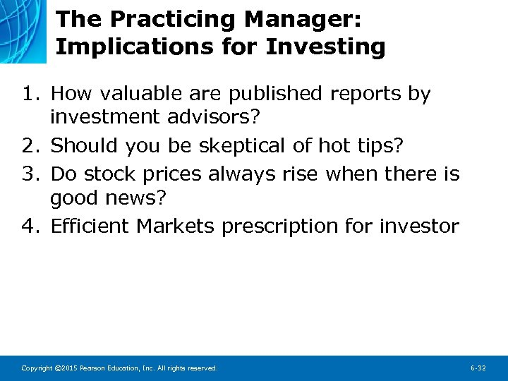 The Practicing Manager: Implications for Investing 1. How valuable are published reports by investment
