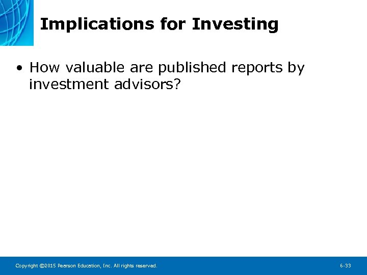 Implications for Investing • How valuable are published reports by investment advisors? Copyright ©