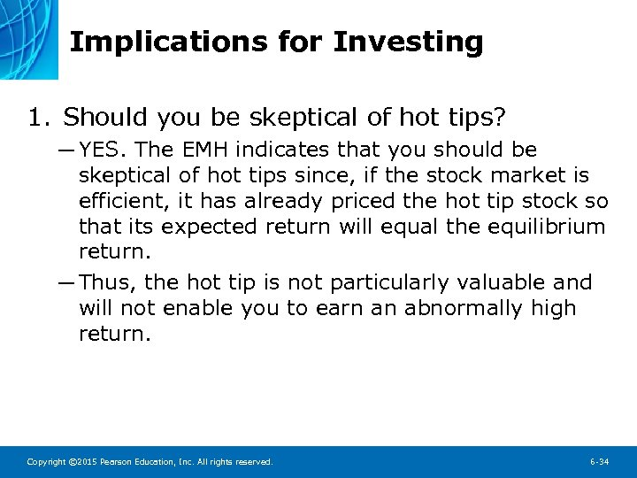 Implications for Investing 1. Should you be skeptical of hot tips? ─ YES. The
