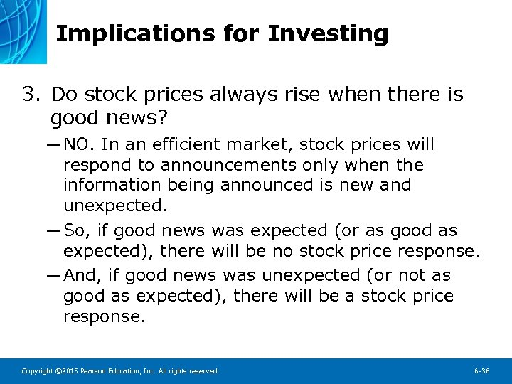 Implications for Investing 3. Do stock prices always rise when there is good news?