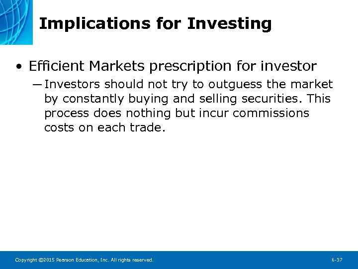 Implications for Investing • Efficient Markets prescription for investor ─ Investors should not try