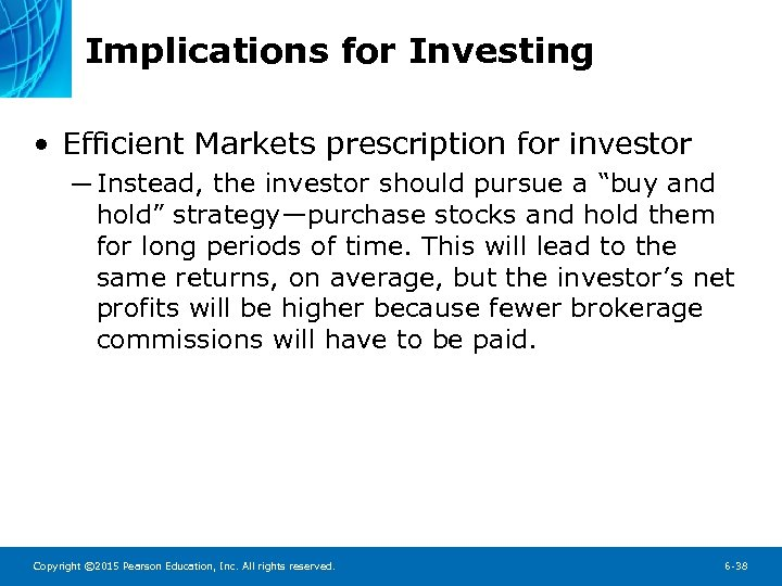 Implications for Investing • Efficient Markets prescription for investor ─ Instead, the investor should