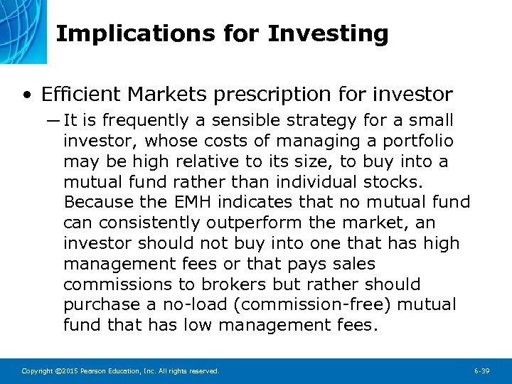 Implications for Investing • Efficient Markets prescription for investor ─ It is frequently a