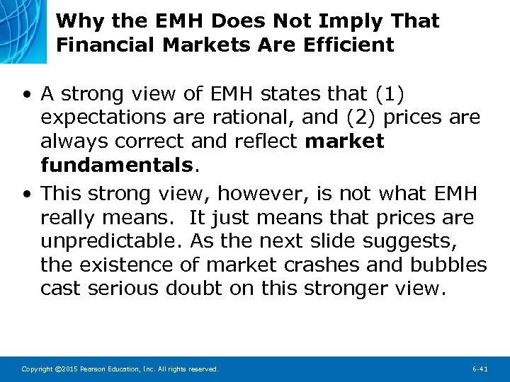 Why the EMH Does Not Imply That Financial Markets Are Efficient • A strong