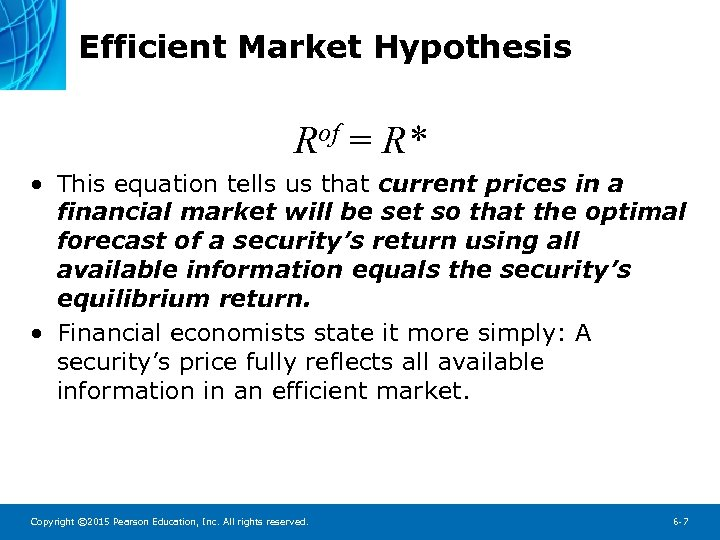 Efficient Market Hypothesis Rof = R* • This equation tells us that current prices
