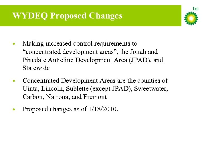 "WYDEQ Proposed Changes • Making increased control requirements to ""concentrated development areas"", the Jonah"