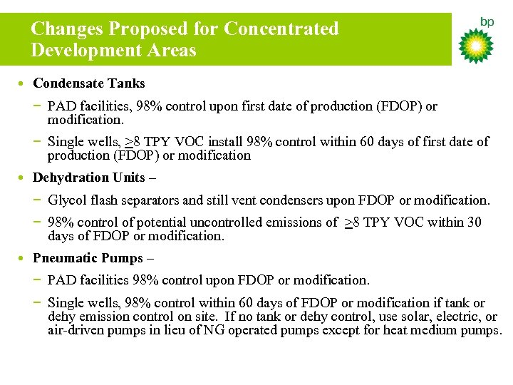 Changes Proposed for Concentrated Development Areas • Condensate Tanks − PAD facilities, 98% control