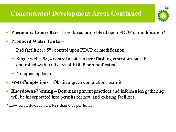 Concentrated Development Areas Continued • Pneumatic Controllers –Low-bleed or no-bleed upon FDOP or modification*