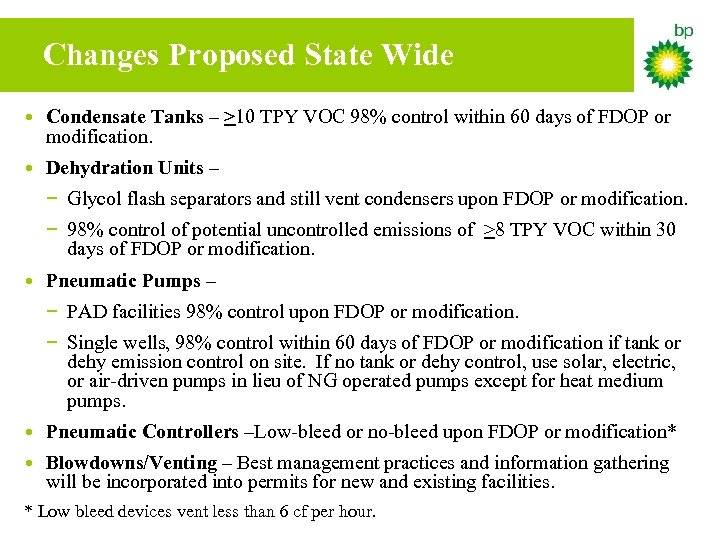 Changes Proposed State Wide • Condensate Tanks – >10 TPY VOC 98% control within