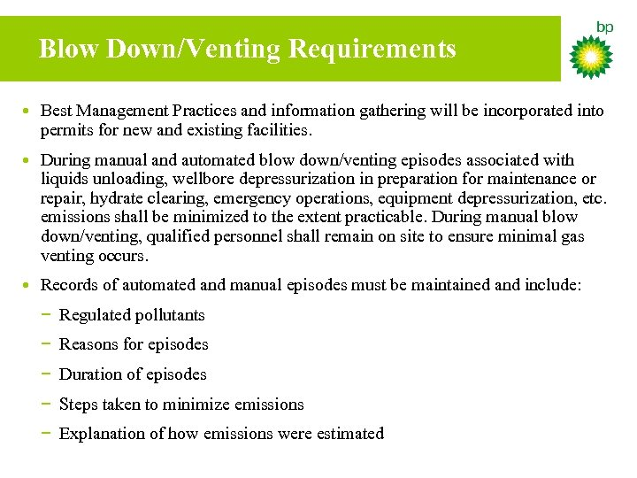 Blow Down/Venting Requirements • Best Management Practices and information gathering will be incorporated into