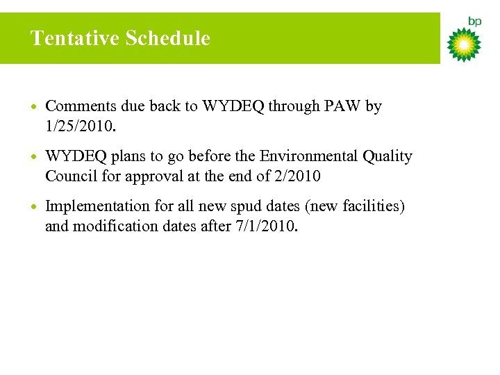 Tentative Schedule • Comments due back to WYDEQ through PAW by 1/25/2010. • WYDEQ