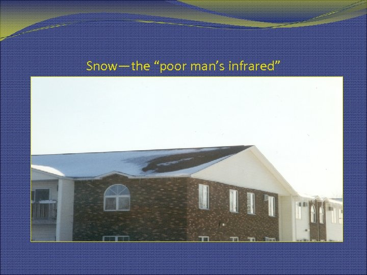 """Snow—the """"poor man's infrared"""""""
