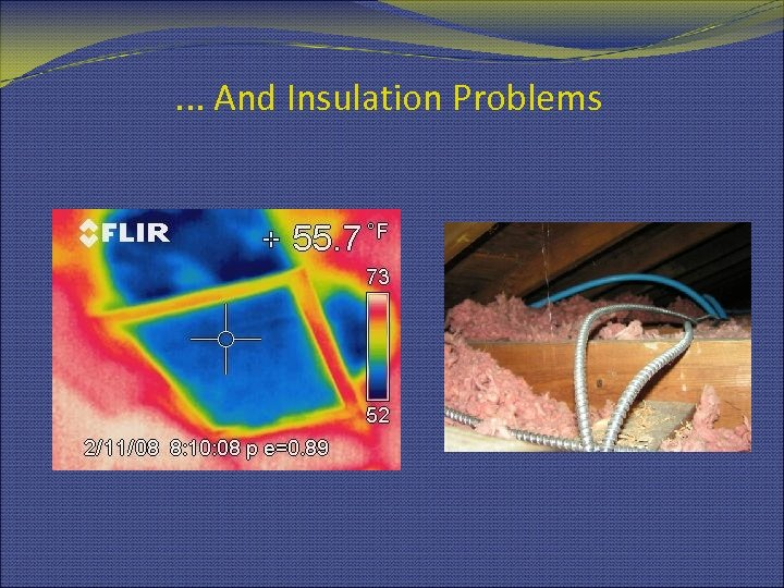 . . . And Insulation Problems