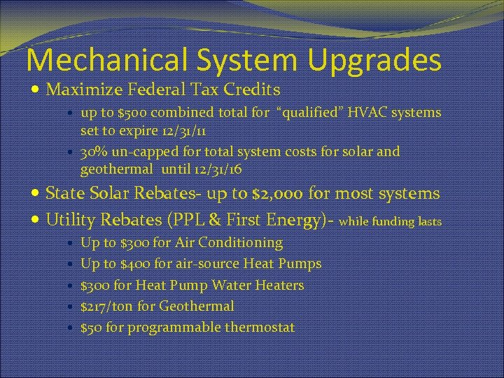 Mechanical System Upgrades Maximize Federal Tax Credits up to $5 oo combined total for