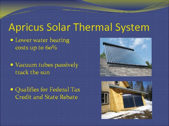 Apricus Solar Thermal System Lower water heating costs up to 60% Vacuum tubes passively