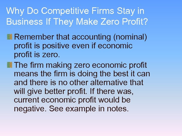 Why Do Competitive Firms Stay in Business If They Make Zero Profit? Remember that