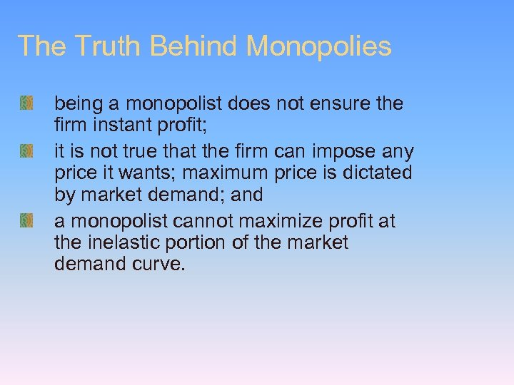 The Truth Behind Monopolies being a monopolist does not ensure the firm instant profit;