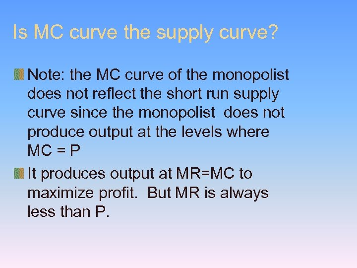 Is MC curve the supply curve? Note: the MC curve of the monopolist does