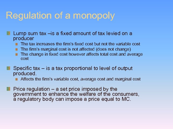 Regulation of a monopoly Lump sum tax –is a fixed amount of tax levied