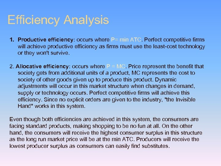 Efficiency Analysis 1. Productive efficiency: occurs where P= min ATC. Perfect competitive firms will