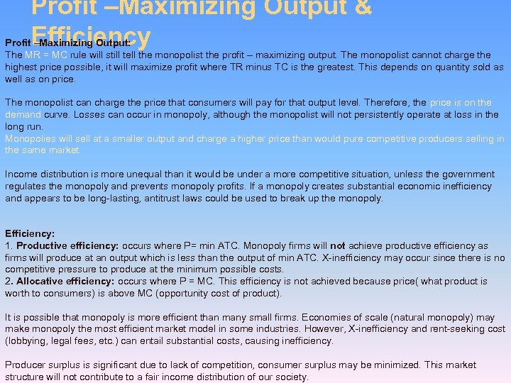 Profit –Maximizing Output & Efficiency Profit –Maximizing Output: The MR = MC rule will