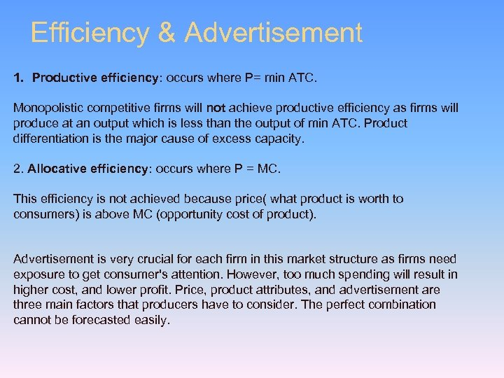 Efficiency & Advertisement 1. Productive efficiency: occurs where P= min ATC. Monopolistic competitive firms