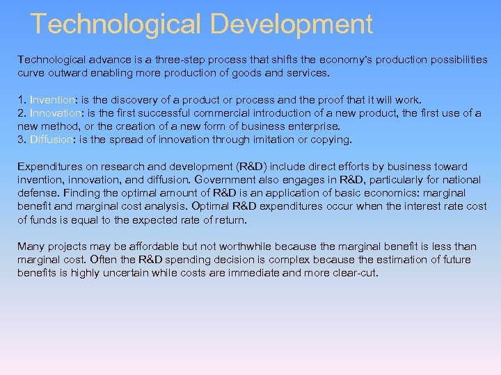 Technological Development Technological advance is a three-step process that shifts the economy's production possibilities