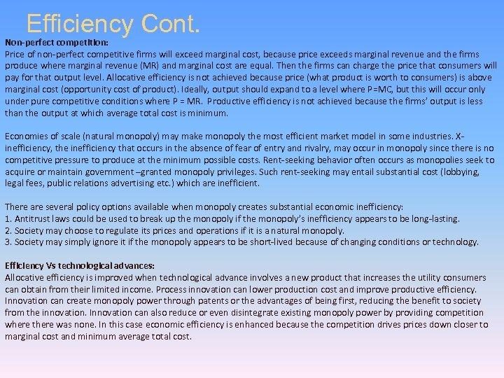 Efficiency Cont. Non-perfect competition: Price of non-perfect competitive firms will exceed marginal cost, because