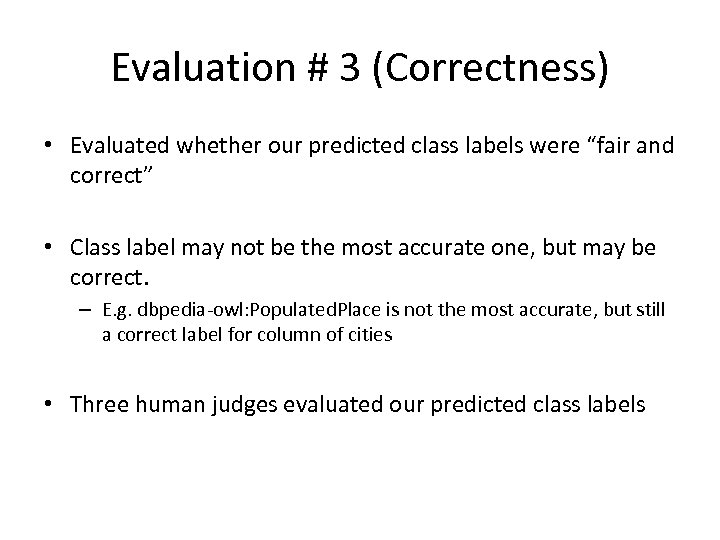 """Evaluation # 3 (Correctness) • Evaluated whether our predicted class labels were """"fair and"""