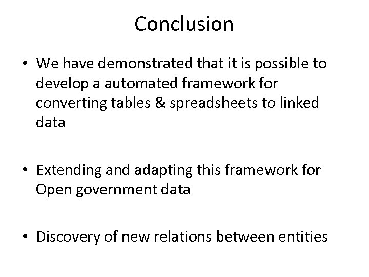 Conclusion • We have demonstrated that it is possible to develop a automated framework